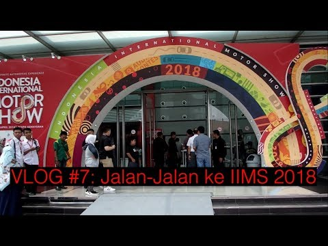 VLOG #7: Jalan-Jalan ke IIMS 2018 (Indonesia)