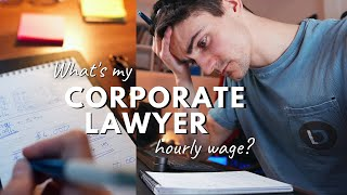 My Hourly Wage as a Corporate Lawyer  The SURPRISING Truth