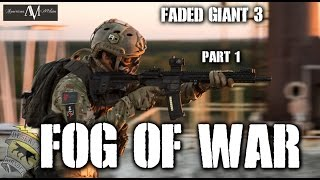 American Milsim Faded Giant 3 Part 1: Fog of War(Elite Force 4CRS)