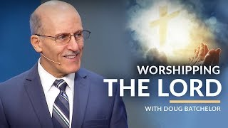 Worshipping The Lord with Doug Batchelor (Amazing Facts)