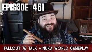 Scotch & Smoke Rings Episode 461 - Fallout 76 Talk & Nuka World Gameplay