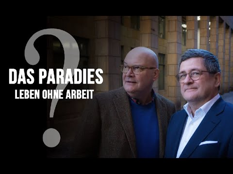 Das Paradies: Leben ohne Arbeit