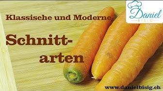 19 Schnittarten für Karotten / Möhren / Rüebli -- Küchenpraxis -- Klassische und Moderne --
