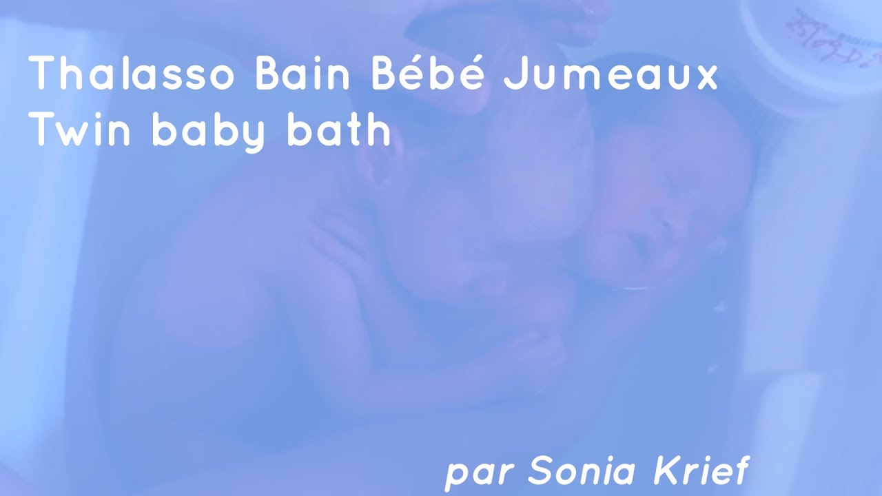 thalasso bain b233b233 jumeaux twin baby bath youtube