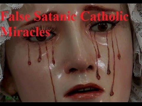 Satanic Miracles of the Catholic Church Exposed
