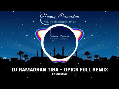 DJ Ramadhan Tiba - Opick Full Remix 2019 [1 Jam]