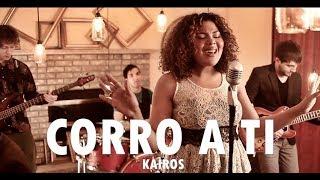 Baixar CORRO A TI - Kairos - Música Cristiana Adoración