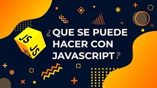 ¿Qué se puede hacer con Javascript? (Juegos, Apps, Desktop, ClIs, etc)