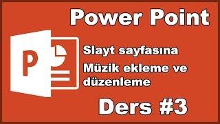 Powerpoint slayta müzik ekleme ve düzenleme Ders#3