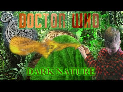 Doctor Who Fan Series | Series 1 Episode 11 | Dark Nature