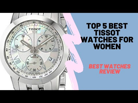 Top 5 Best Tissot Watches For Women - Best Watches Review
