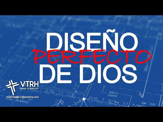 DISEÑO PERFECTO DE DIOS