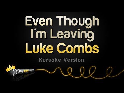 Luke Combs - Even Though I'm Leaving (Karaoke Version)