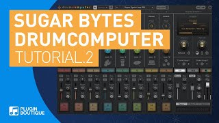 DrumComputer by Sugar Bytes | Working with Sequence Patterns Tutorial
