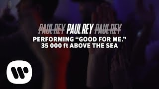 Paul Rey - GOOD FOR ME. [Live 35 000 ft in the air]