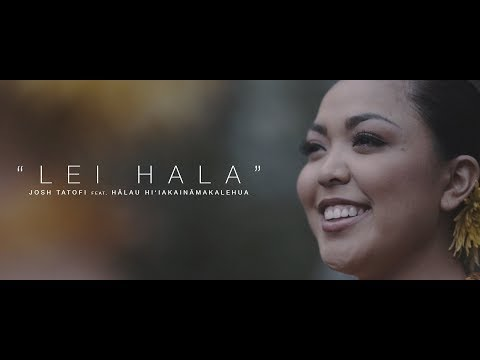 Josh Tatofi - Lei Hala (Official Video)