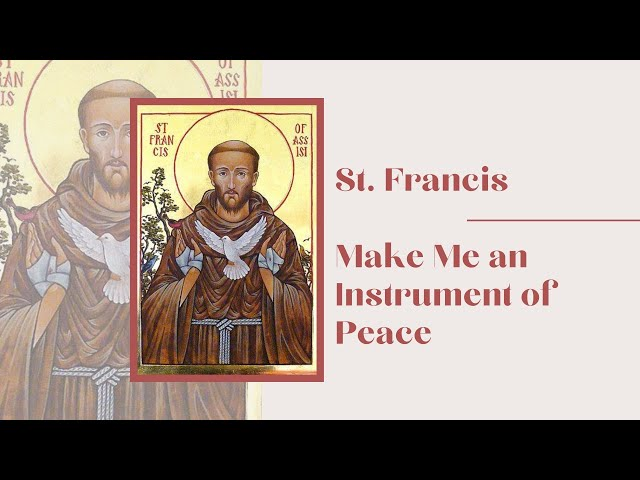 St. Francis   Make Me an Instrument of Peace