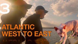 #oceanpassage #livingatsea Atlantic, West to East. Part 3. Official Film! Sailing Ocean Fox Ep 148
