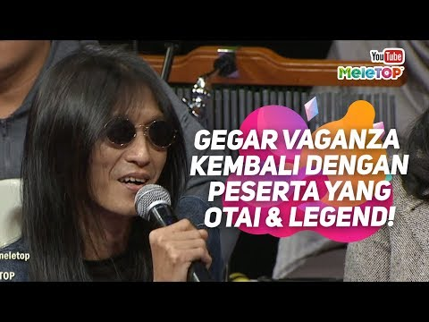 Gegar Vaganza 2018 kembali dengan peserta yang wow OTAI dan LEGEND!   MeleTOP I Nabil & Jihan Muse