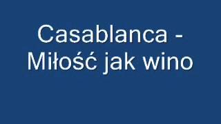 Casablanca - Miłość jak wino