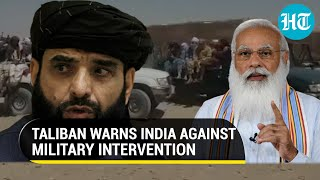 'Won't be good for India if...': Taliban warns as New Delhi advises nationals to leave Afghanistan