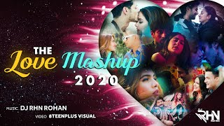 This is an official channel of - @dj rhn rohan all kind music lovers presenting you the love mashup 2020 & arrangement : video edit ...