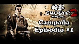 Campaña Shogun 2 Total War - Episodio 1 HD