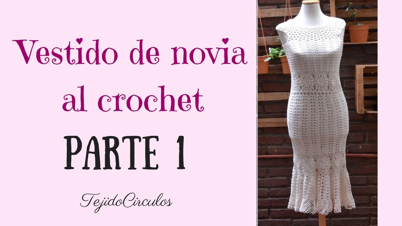 """Tutorial Vestido de novia a crochet """"Sirena\"""