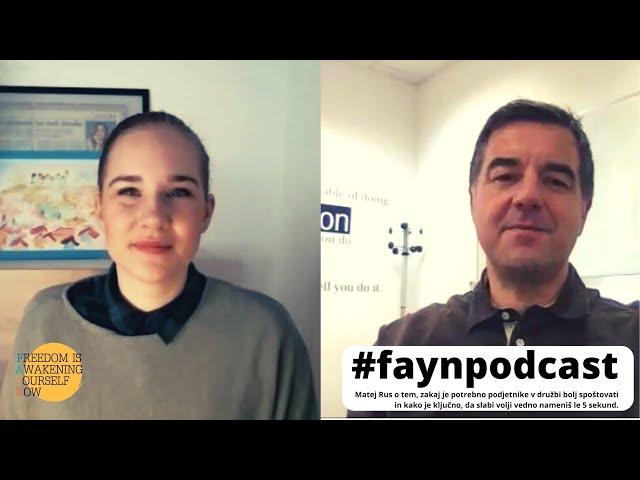 F.A.Y.N. podcast z Majo Monrue: Matej Rus o tem, zakaj ni smiselno slabi volji nameniti več kot 5 s