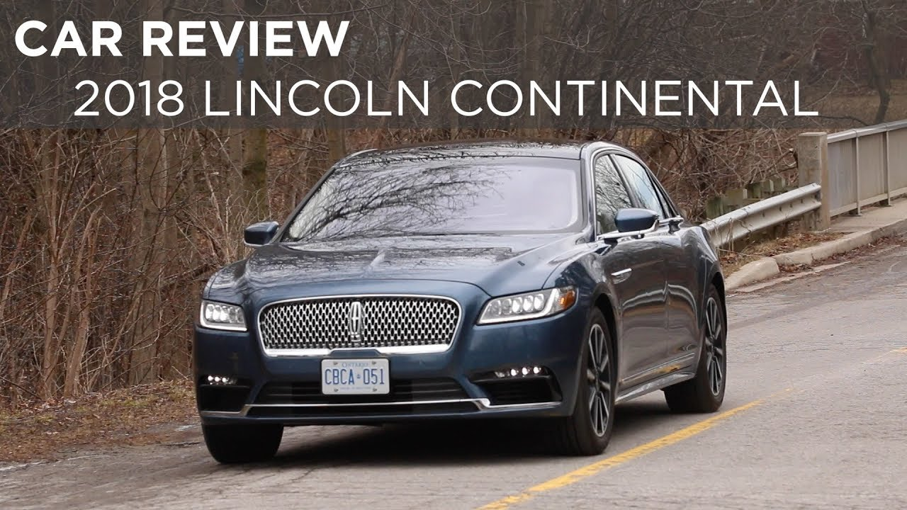 Car Review 2018 Lincoln Continental Driving Ca Youtube