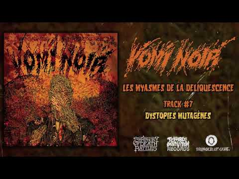 Vomi Noir - Les Myasmes de la Deliquescence LP FULL ALBUM (2019 - Goregrind)