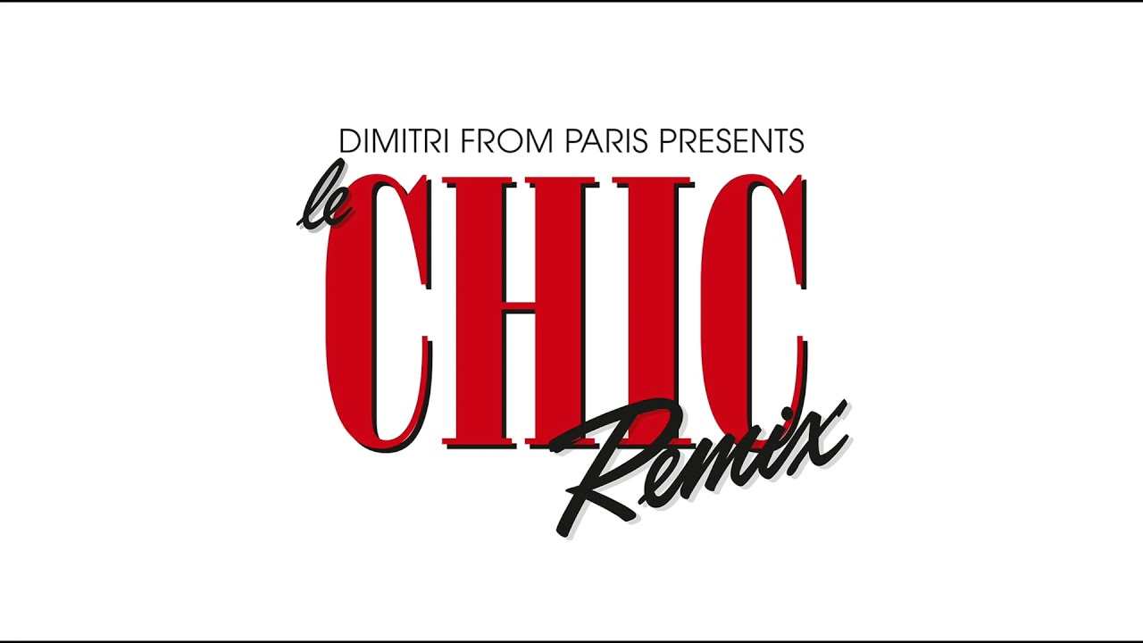 Download CHIC 'I Want Your Love' (Dimitri From Paris Remix) (2018 Remaster)