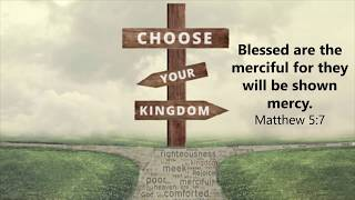 "Choose Your Kingdom: ""Blessed Are the Merciful"""