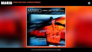 Mario - Goes Like That (GXNXVS Remix) (Audio)
