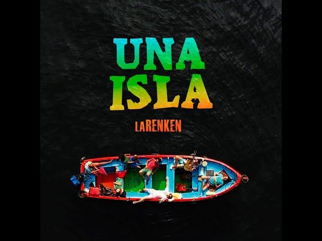 La Renken - Una Isla Videolyric Oficial
