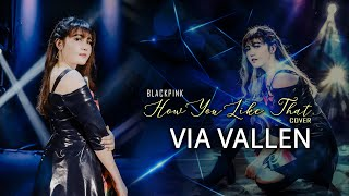 Via Vallen How You Like That ' Blackpink ( Koplo Cover Version )