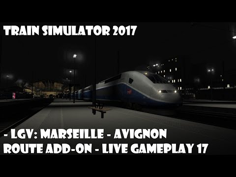 Train Simulator 2017 - LGV: Marseille - Avignon Route Add-On - LIVE gameplay 17 |