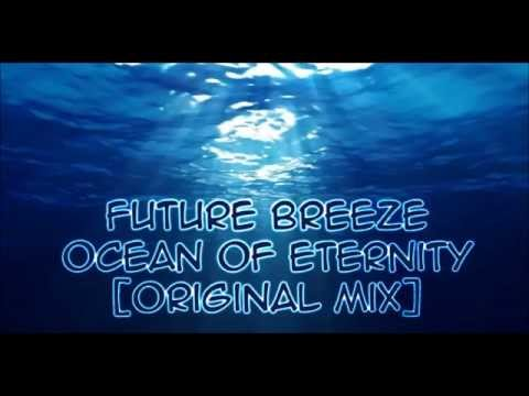 Future Breeze - Ocean Of Eternity [Original Mix]