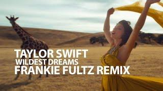 Taylor Swift - Wildest Dreams - Frankie Fultz Remix