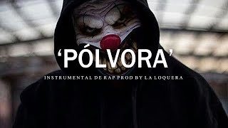 PÓLVORA - BASE DE RAP / HIP HOP INSTRUMENTAL USO LIBRE (PROD BY LA LOQUERA 2019)