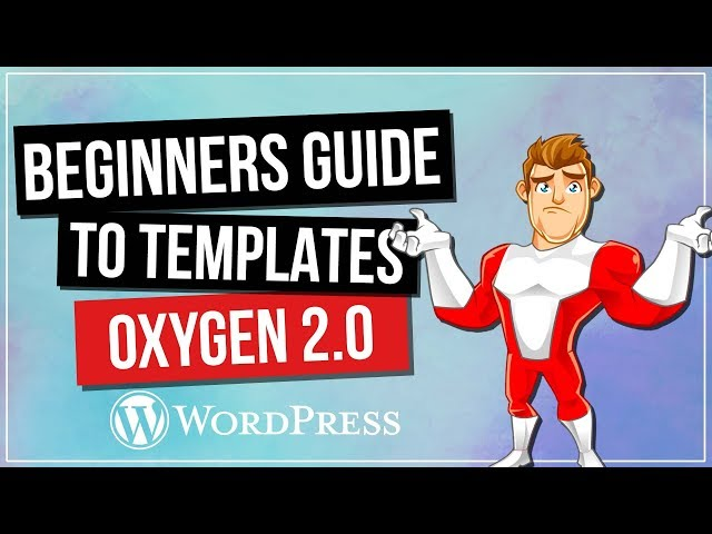 Oxygen 2.0: Custom Post & Archive Templates - Beginners Guide