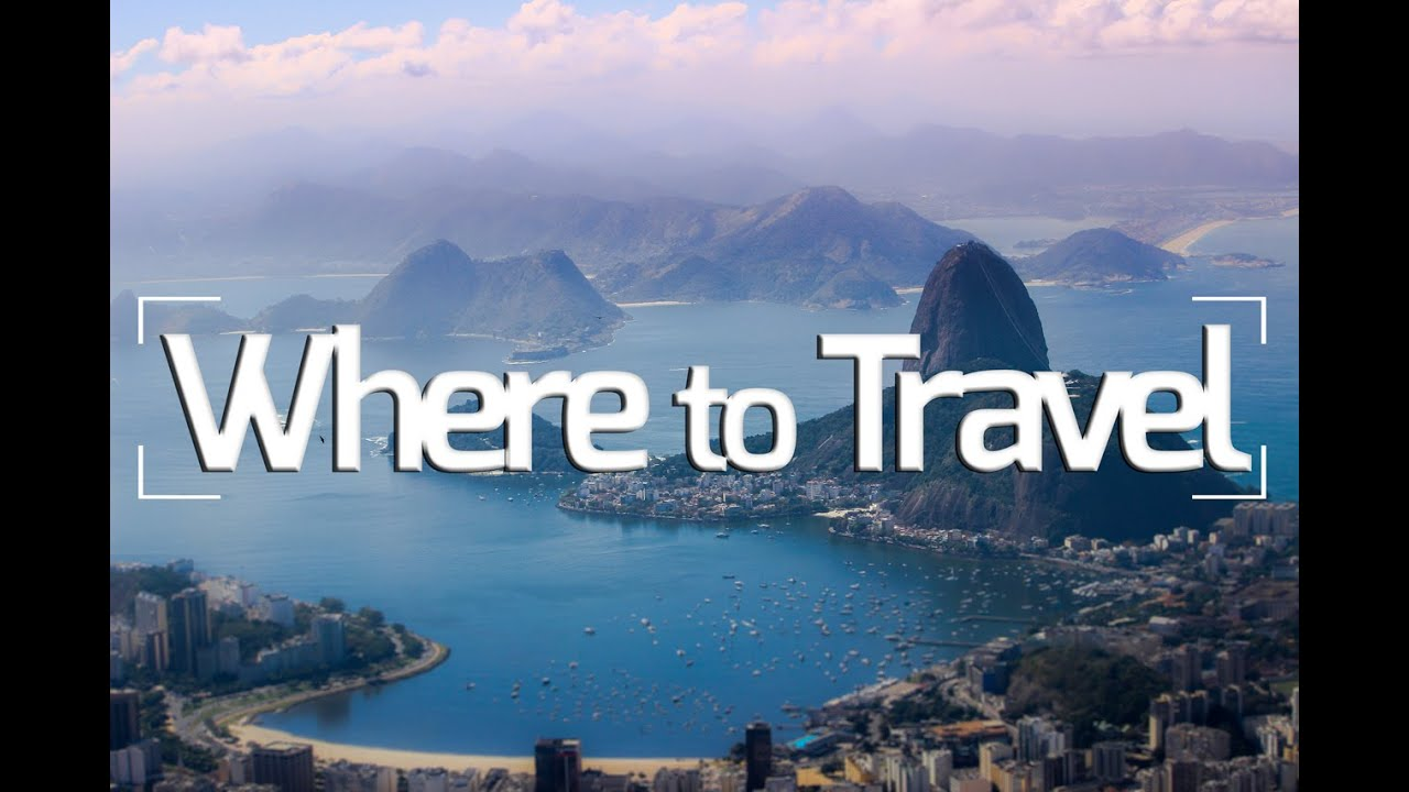 Travel Tips: Where to Travel? YouTube