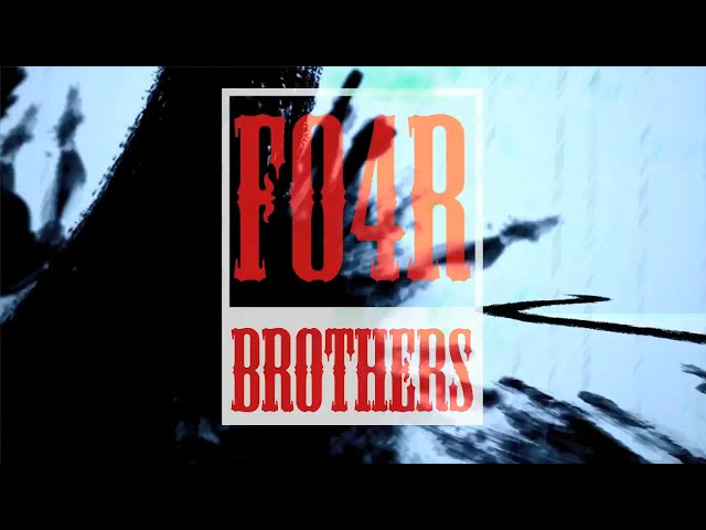 Fo4r Brothers - Intro (Official Video)