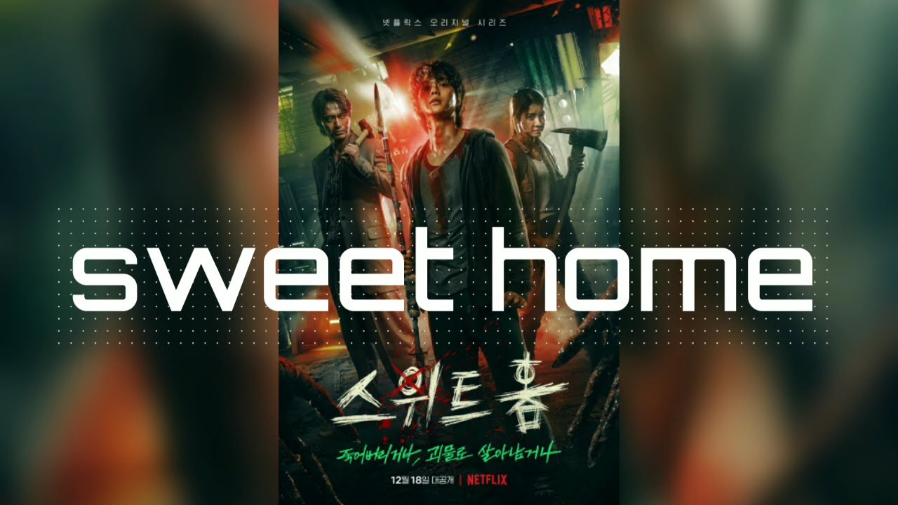 "Netflix Sweet Home ̊¤ìœ""트홈 Webtoon Live Action Synopsis Cast Music Video Release Date 2020 12 18 Youtube"