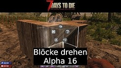 7 Days To Die - Blöcke drehen mit neuem Rotationssystem Alpha 16 - Gameplay deutsch german