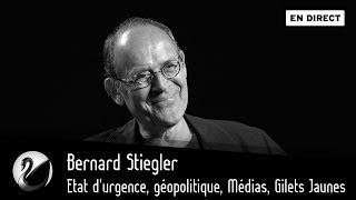 Bernard Stiegler Etat d&#39urgence, geopolitique, Medias, Gilets Jaunes [EN DIRECT]