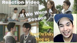 Korean Drama Special: If We Were A Season Reaction | AyerOnDuty Vlog 05