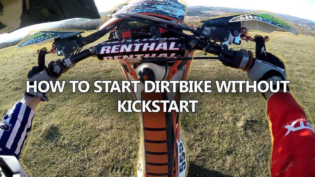 How To Start Dirtbike Without Kickstart Youtube