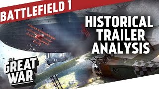 Battlefield 1 - Historical Gameplay Trailer Analysis I THE GREAT WAR Special