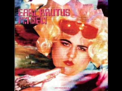 Earl Brutus - I'm New